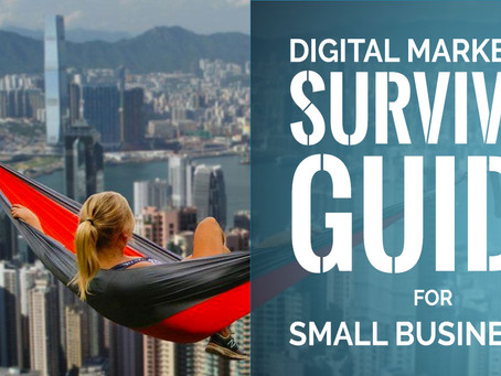 Digital Marketing Survival Guide For Small Businesses (in Hong Kong)