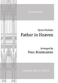 Father in Heaven, arr. Paul Busselberg