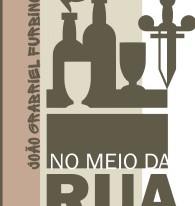 NO MEIO DA RUA (João Gabriel Furbino)
