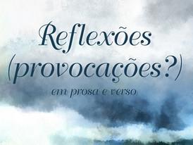 REFLEXÕES (PROVOCAÇÕES?) EM PROSA E VERSO, de Pedro Faria Borges, encantando leitores.