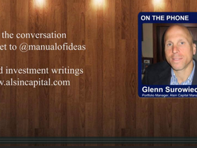 Manual of Ideas Audio Interview: Glenn Surowiec on His Background as a Value Investor