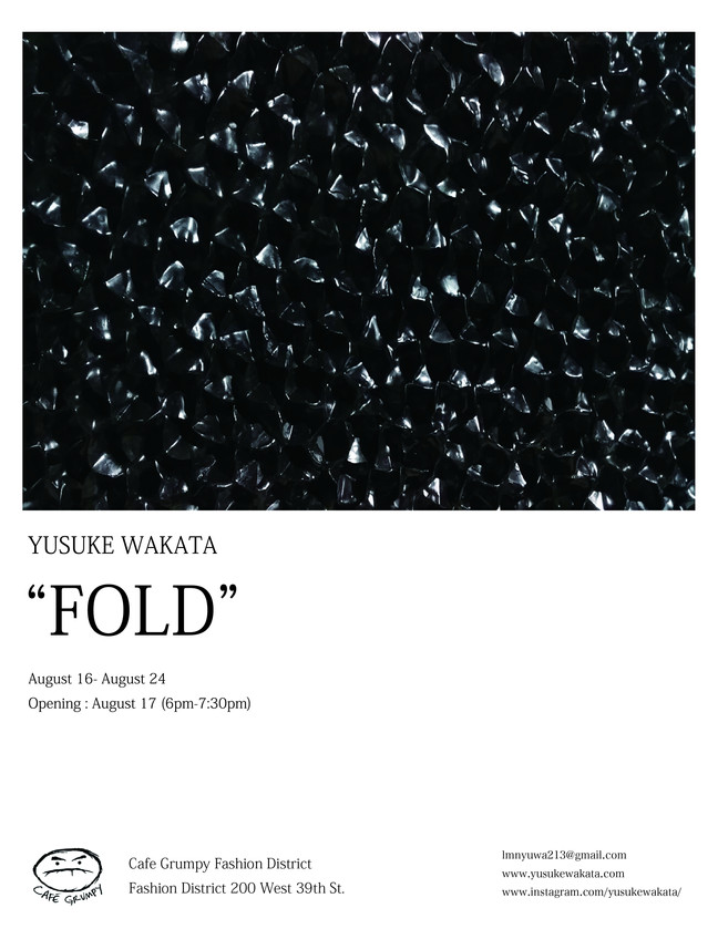 """Yusuke Wakata Exhibition """"Fold"""""""