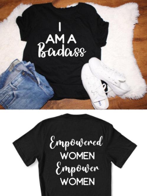 I AM A BADASS the t-shirt