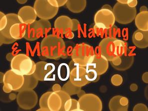 Pharma Naming & Marketing Quiz 2015