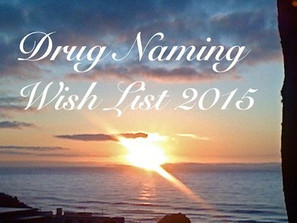 Drug Naming Wish List 2015
