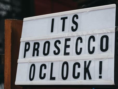 IT'S PROSECCO O'CLOCK