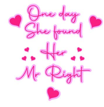 ONE DAY SHE FOUND HER MR RIGHT SVG FILE - 2 LAYERS