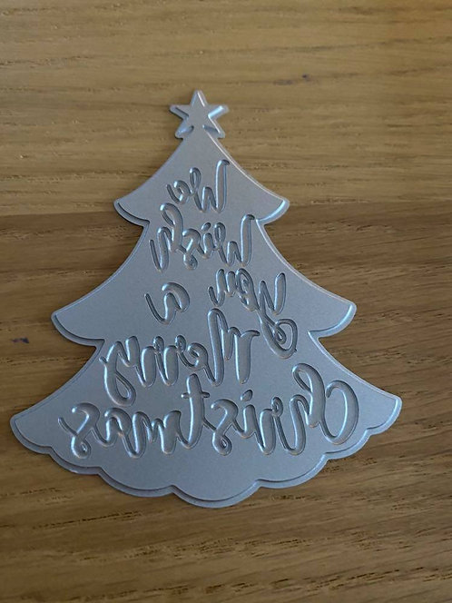 WE WISH YOU A MERRY CHRISTMAS TRERE - HOT FOIL DIE - 8CM H