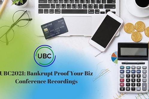 UBC2021: Bankrupt Proof Your Biz Day 2 Recording