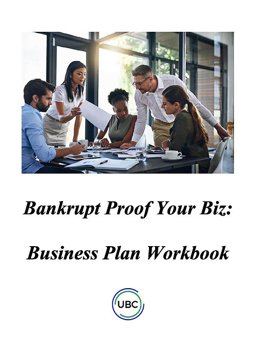 UBC Bankrupt Proof Your Biz Workbook