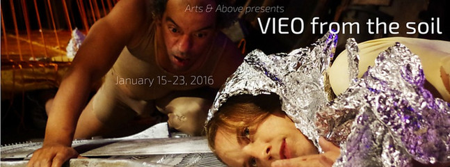 January 15-23, 2016  Arts & Above  VIEO FROM THE SOIL