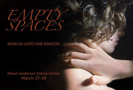 March 27-29,  2015  Rogelio Lopez & Dancers  EMPTY SPACES