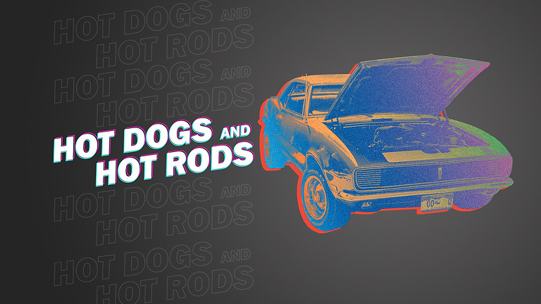 Hot Dogs and Hot Rods