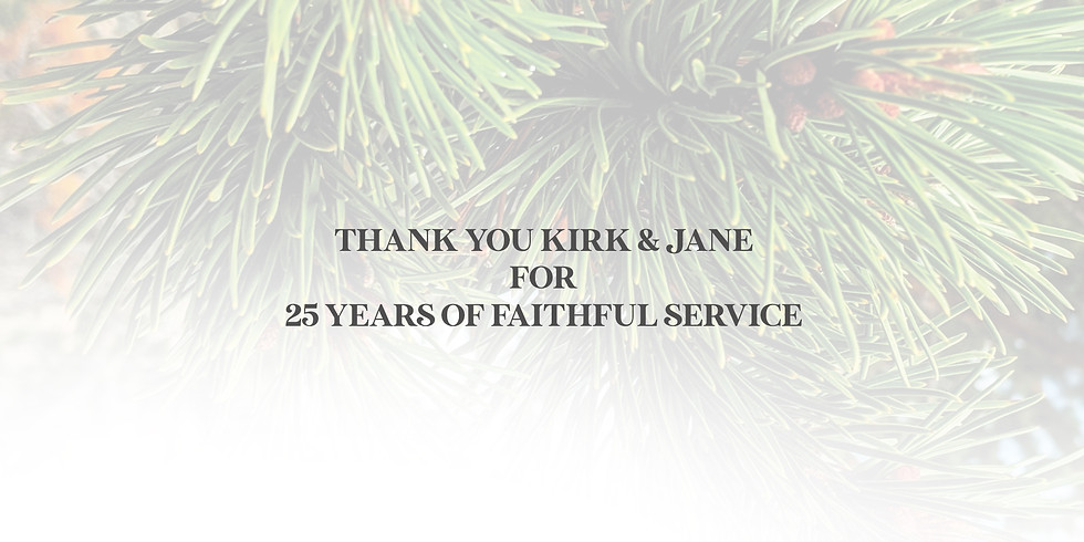 Thank you Kirk & Jane For 25 Years of Faithful Service