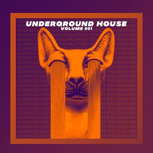 Naschkatze Underground House Vol. 001.