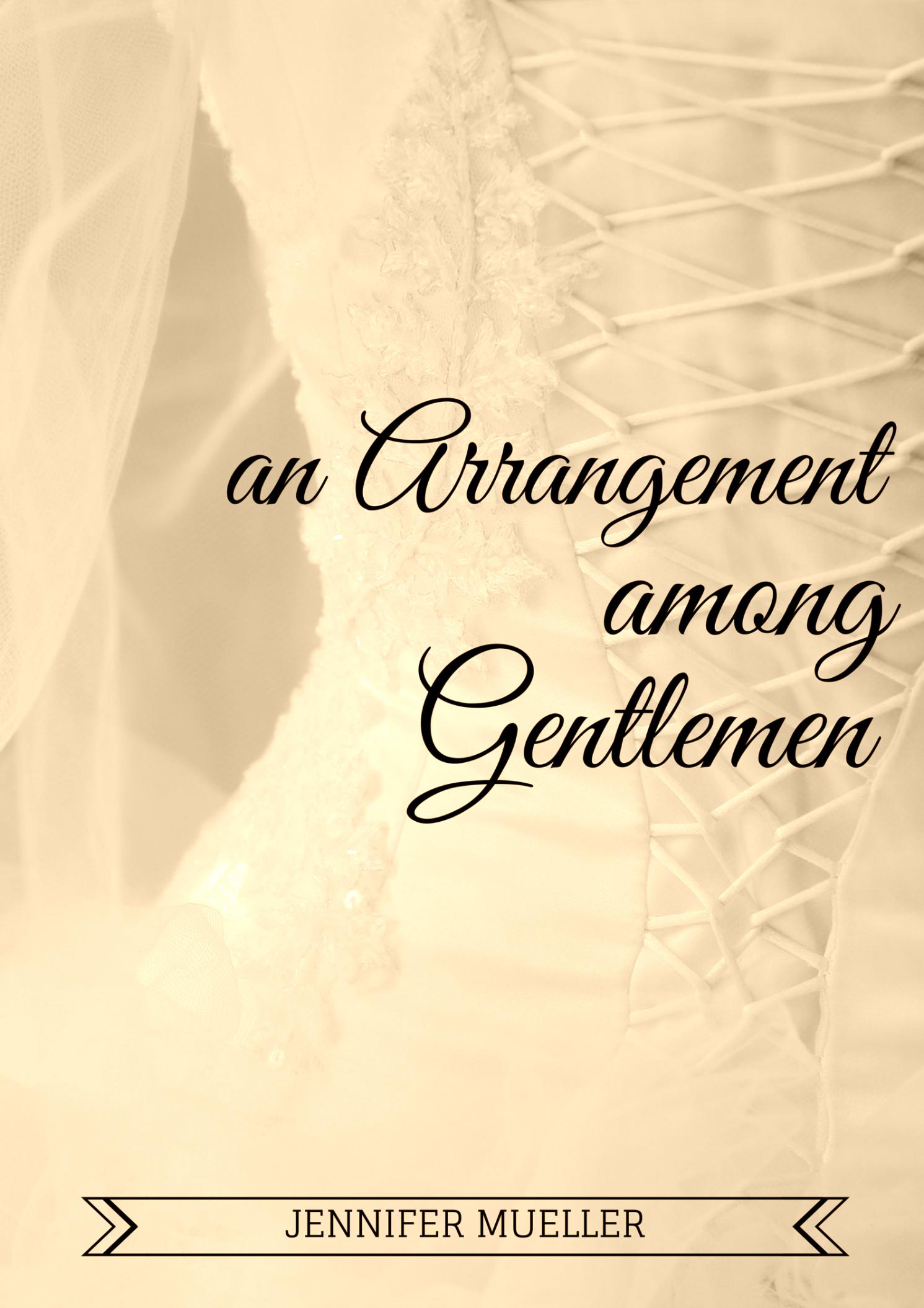 An arrangement among gentlemen