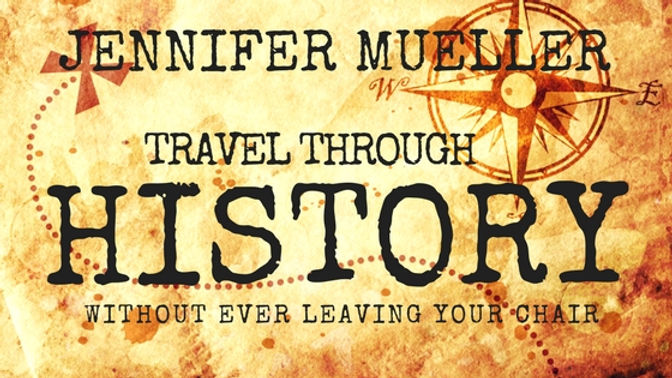 Jennifer Mueller Books Travel through History without ever leaving your chair