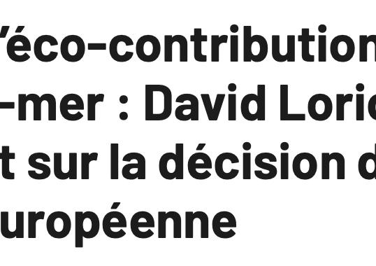 Exonération d'éco-contribution pour les liaisons Outre-mer : David Lorion interpelle le gouvernement