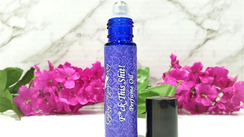 Fuck This Shit Natural Calming Relaxing Aromatherapy Roller Perfume Oil Brisbane Australia