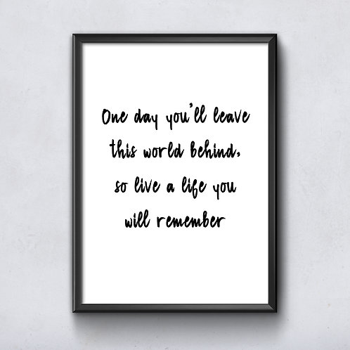 So live a life you will remember