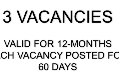 3 VACANCIES... ADVERTISED FOR 60 DAYS