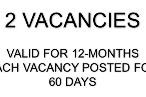 2 VACANCIES... ADVERTISED FOR 60 DAYS