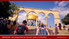 Jerusalem: Die heilige Stadt für Christen, Juden und Muslime.