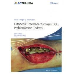 Ortopedik Travmada Yumuşak Doku Problemlerinin Tedavisi Özellikleri