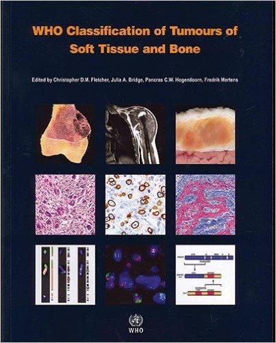 WHO Classification of Tumours of Soft Tissue and Bone Özellikleri