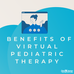 The Benefits of Virtual Therapy