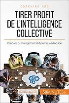 Tirer profit de l'intelligence collective