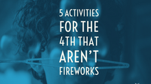 5 activities for the 4th that are not fireworks!
