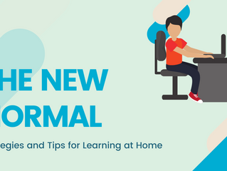 The New Normal - Strategies and Tips for Learning at Home.