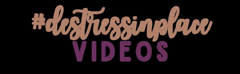 destressinplace videos header.png