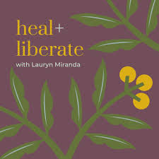 heal and liberate podcast.jpeg