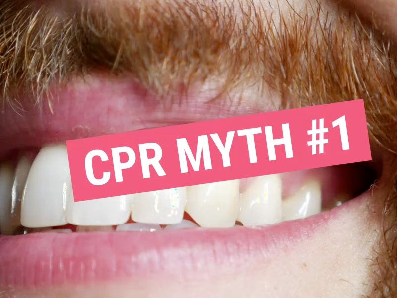 CPR Myth #1 - I have to put my mouth on a stranger to perform CPR.