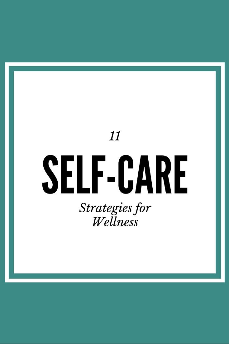 11 Self-Care Strategies for Wellness