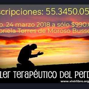 3 LUGARES MÁS A SÓLO $990.00 TALLER TERAPÉUTICO DEL PERDÓN