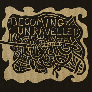 Becoming Unravelled