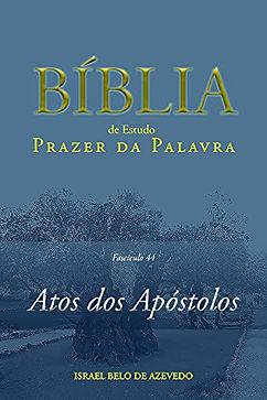 Bíblia de Estudo Prazer da Palavra: Atos dos Apóstolos