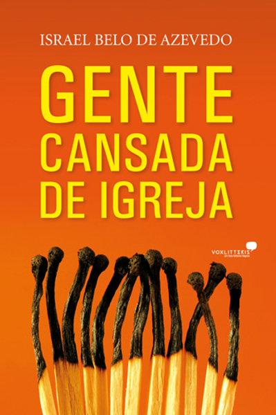 GENTE CANSADA DE IGREJA