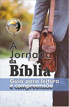 A Jornada da Bíblia: Guia para leitura e compreensão