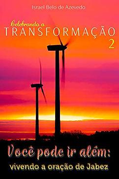 Celebrando a Transformação 2: Você pode ir além