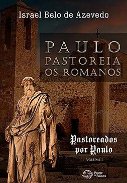 Pastoreados por Paulo - Vol. I