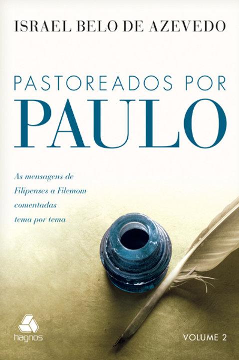 PASTOREADOS POR PAULO (VOLUME II)