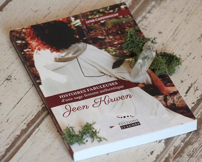 Histoires fabuleuses d'une sage-femme authentique : Jeen Kirwen