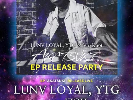 "[Event] 8/8 sun / ""LUNV LOYAL, YTG & ViryKnot / AKATSUKI - EP"" RELEASE PARTY at HARLEM"