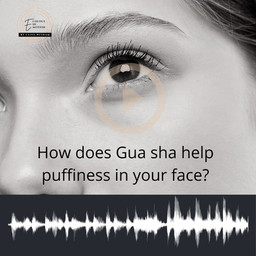 How does Gua sha help puffiness in your face?