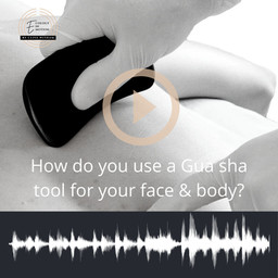 How do you use a Gua sha tool on the face & body?