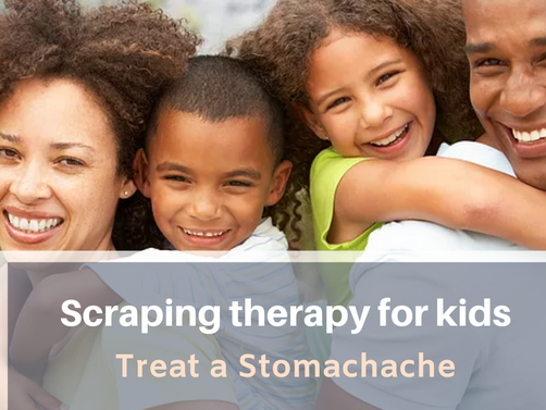 Scraping therapy for kids - it's safe, effective and simple